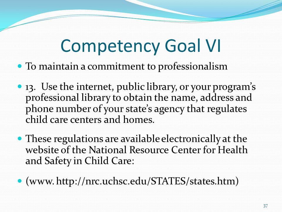 competency goal 6 maintain a commitment to professionalism Competency goal 1 to establish and maintain a safe, healthy learning environment competency goal 6 to maintain a commitment to professionalism misc resource documents all about me (and promoting an i can attitude) circle time ideas.