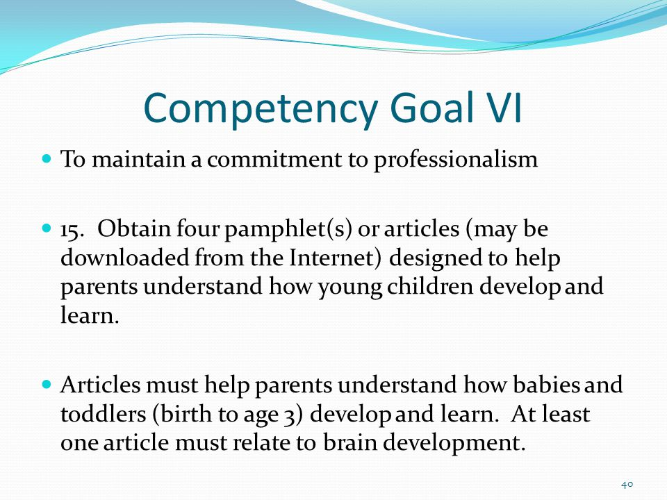 Competency Goal VI To maintain a commitment to professionalism