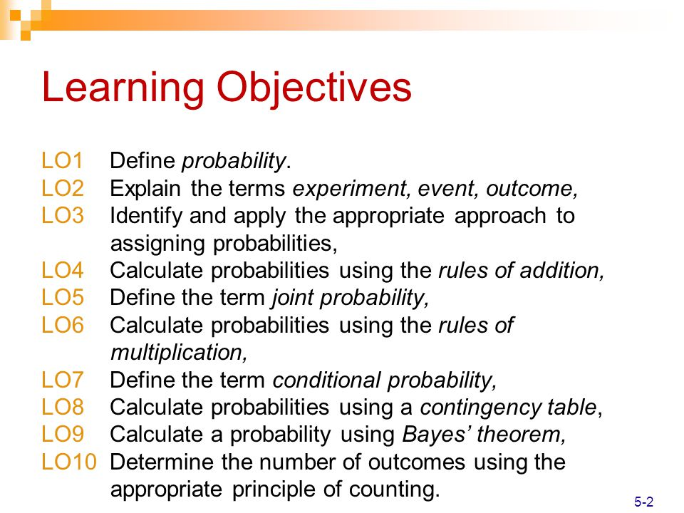 Learning Objectives LO1 Define probability.