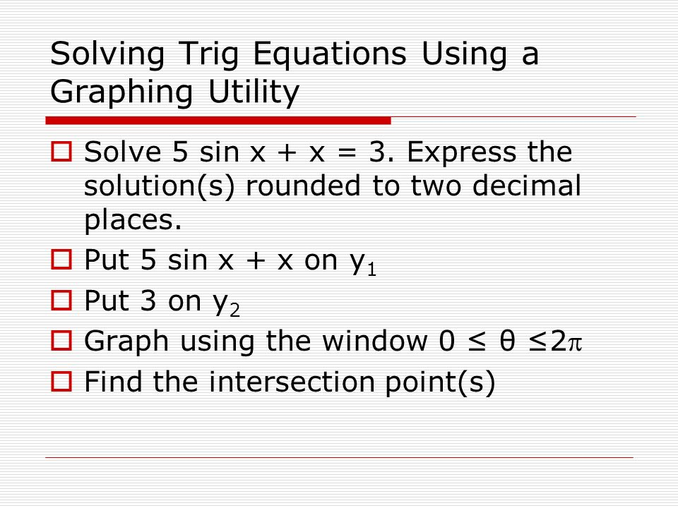 Solving Trig Equations Using a Graphing Utility