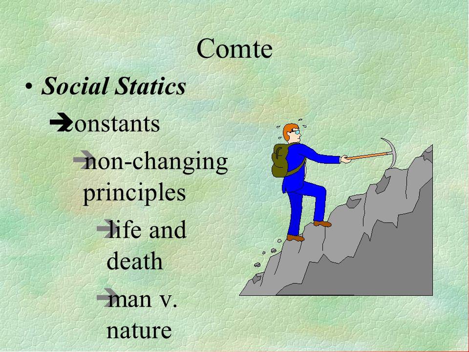Comte Social Statics constants non-changing principles life and death