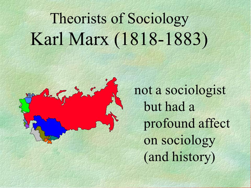 Theorists of Sociology Karl Marx (1818-1883)