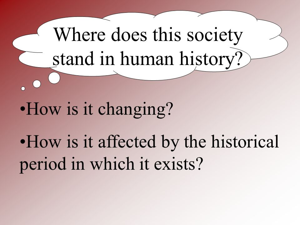 Where does this society stand in human history