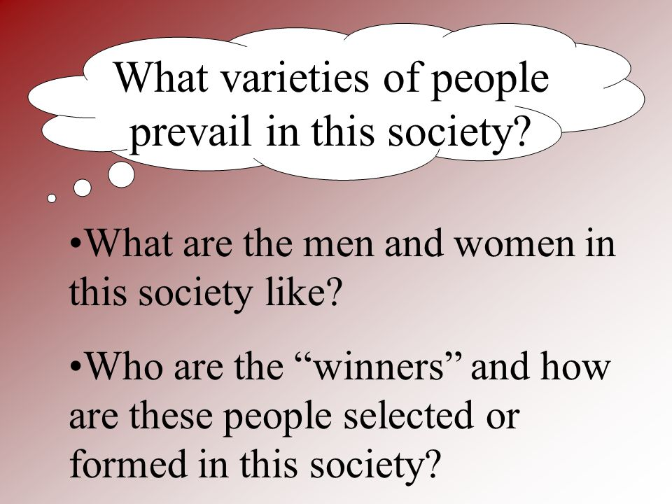 What varieties of people prevail in this society