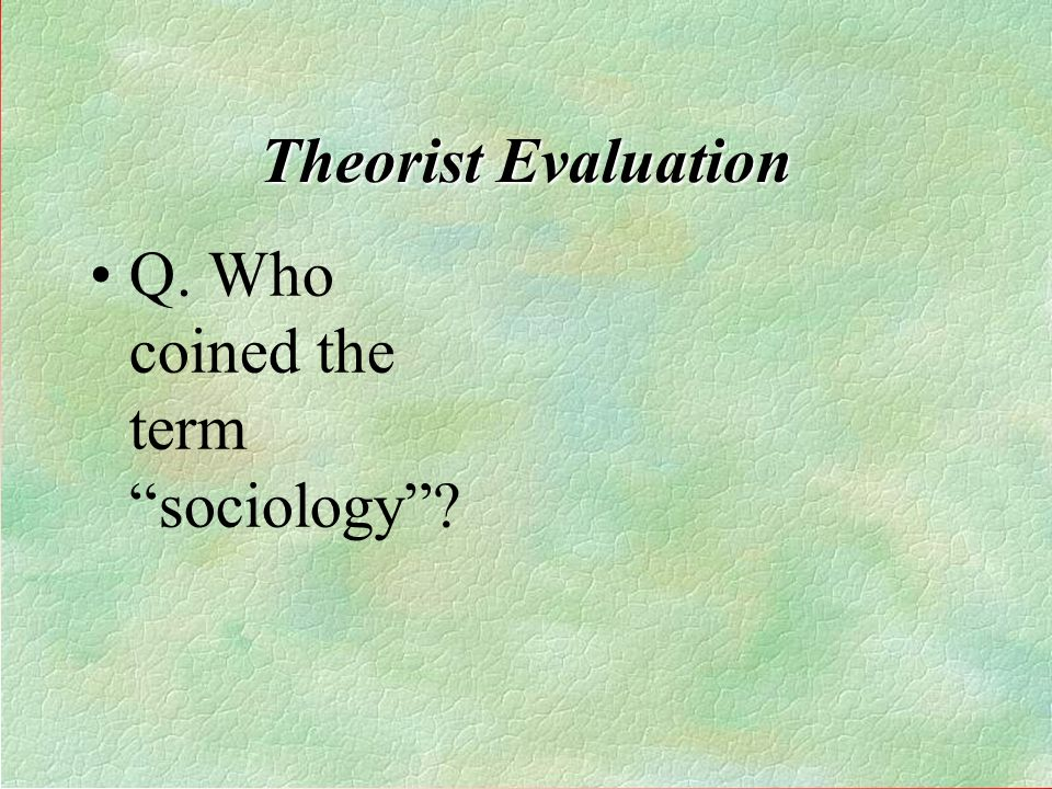 Q. Who coined the term sociology