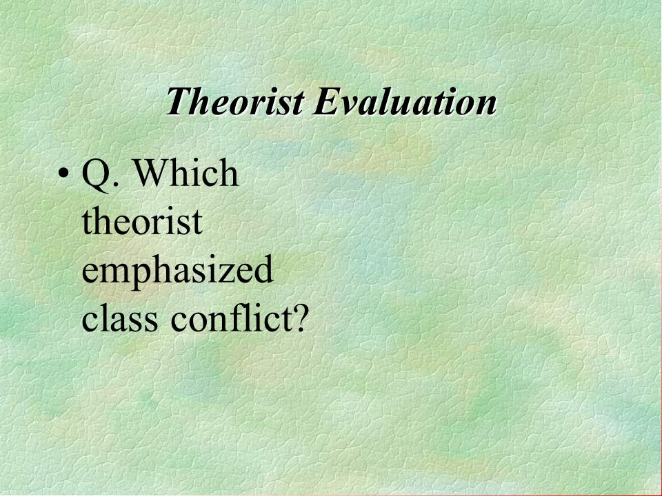 Q. Which theorist emphasized class conflict
