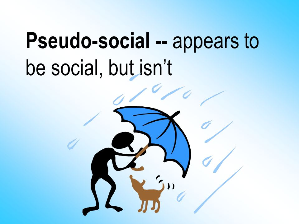Pseudo-social -- appears to be social, but isn't