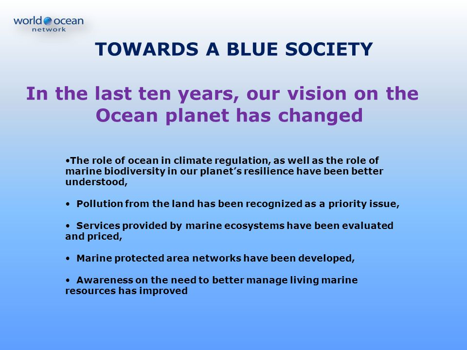 In the last ten years, our vision on the Ocean planet has changed