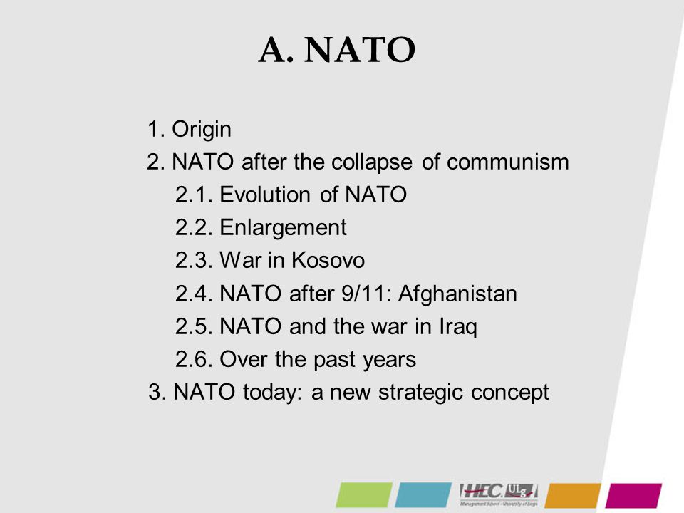 A. NATO 1. Origin 2. NATO after the collapse of communism