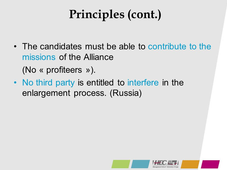 Principles (cont.) The candidates must be able to contribute to the missions of the Alliance. (No « profiteers »).