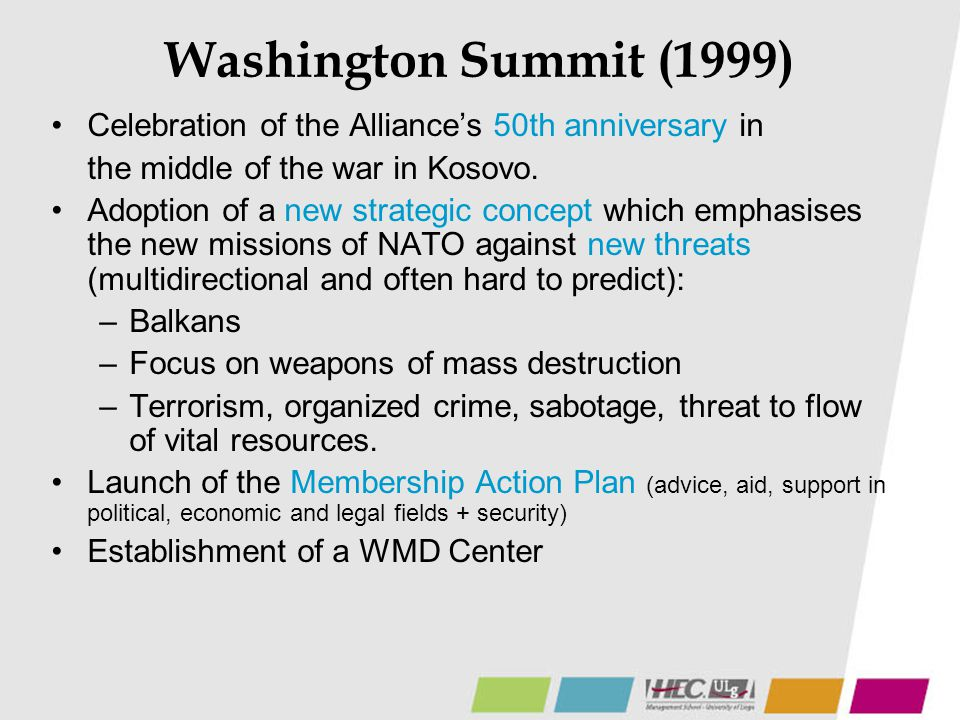 Washington Summit (1999) Celebration of the Alliance's 50th anniversary in. the middle of the war in Kosovo.