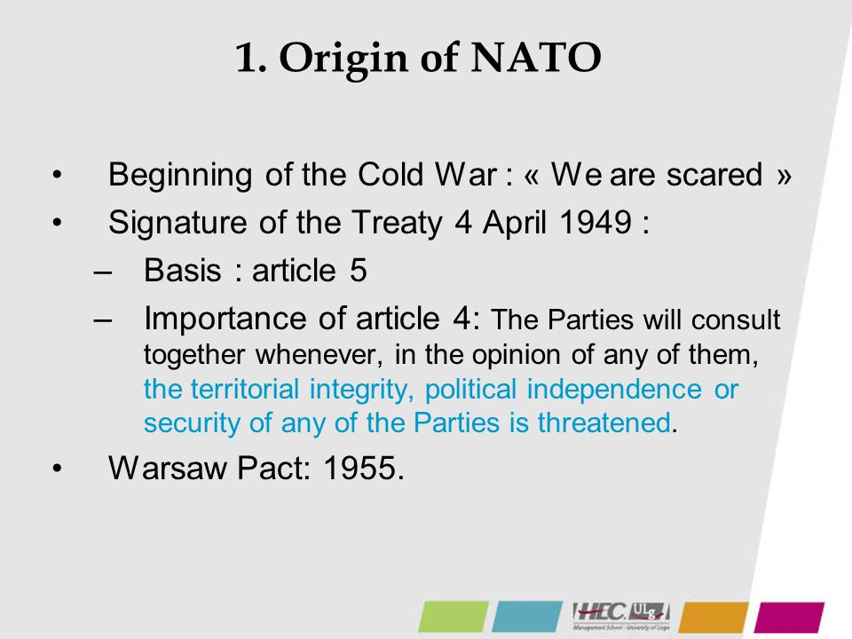 1. Origin of NATO Beginning of the Cold War : « We are scared »