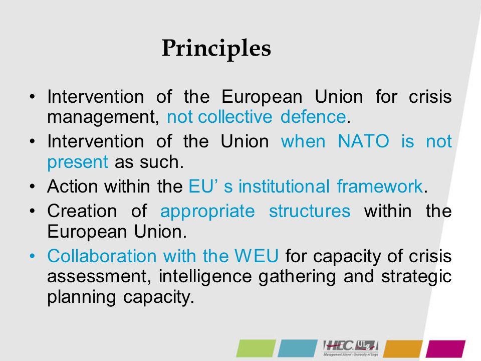 Principles Intervention of the European Union for crisis management, not collective defence.