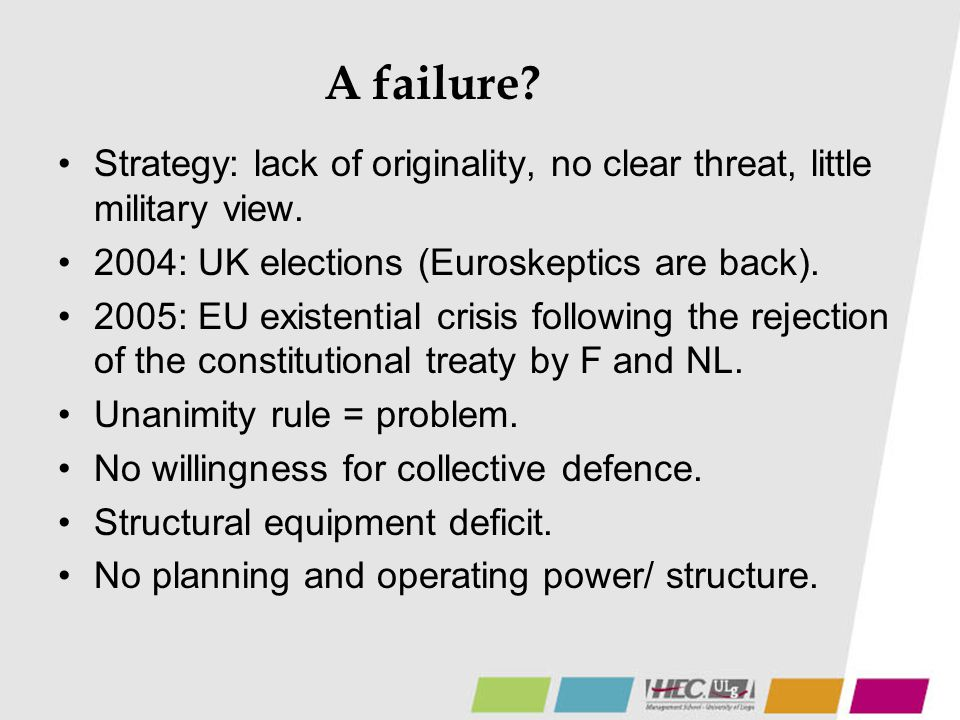 A failure Strategy: lack of originality, no clear threat, little military view. 2004: UK elections (Euroskeptics are back).