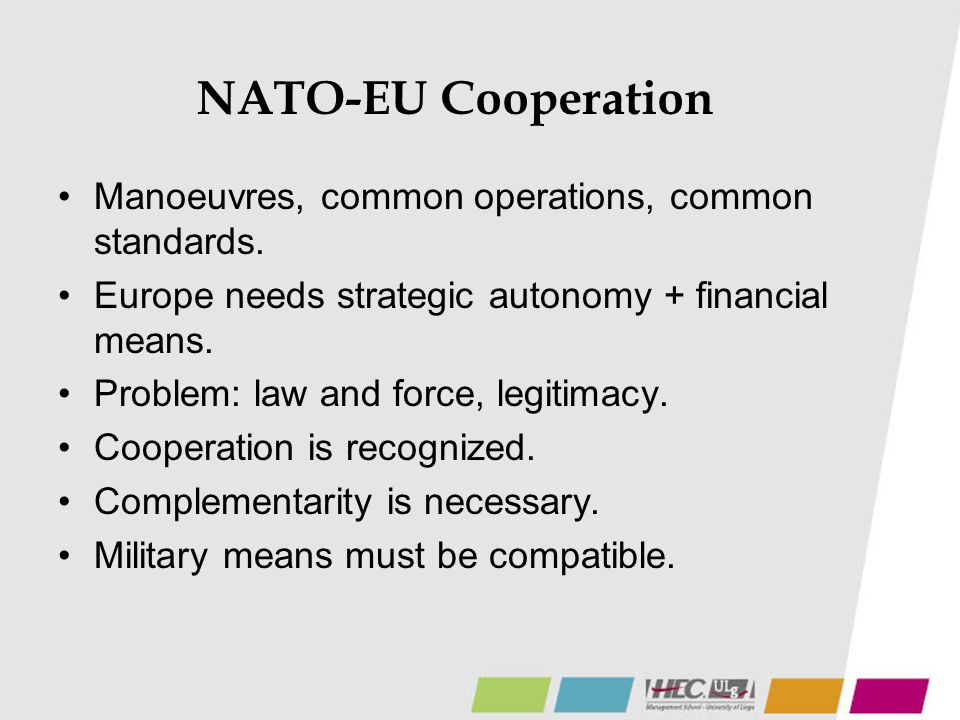 NATO-EU Cooperation Manoeuvres, common operations, common standards.