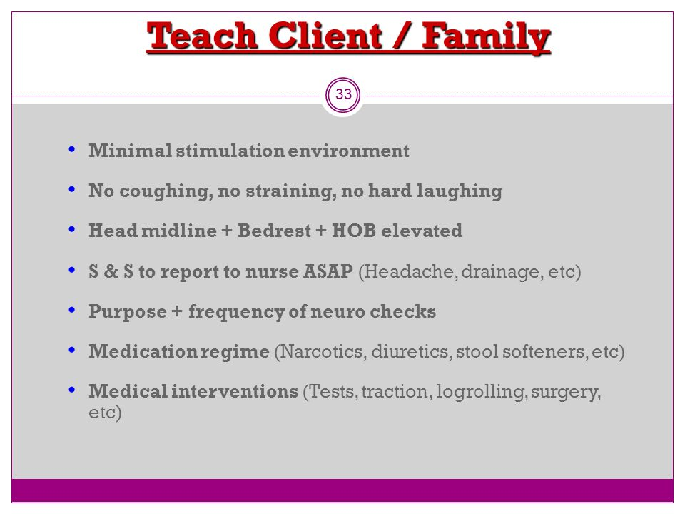 Teach Client / Family Minimal stimulation environment