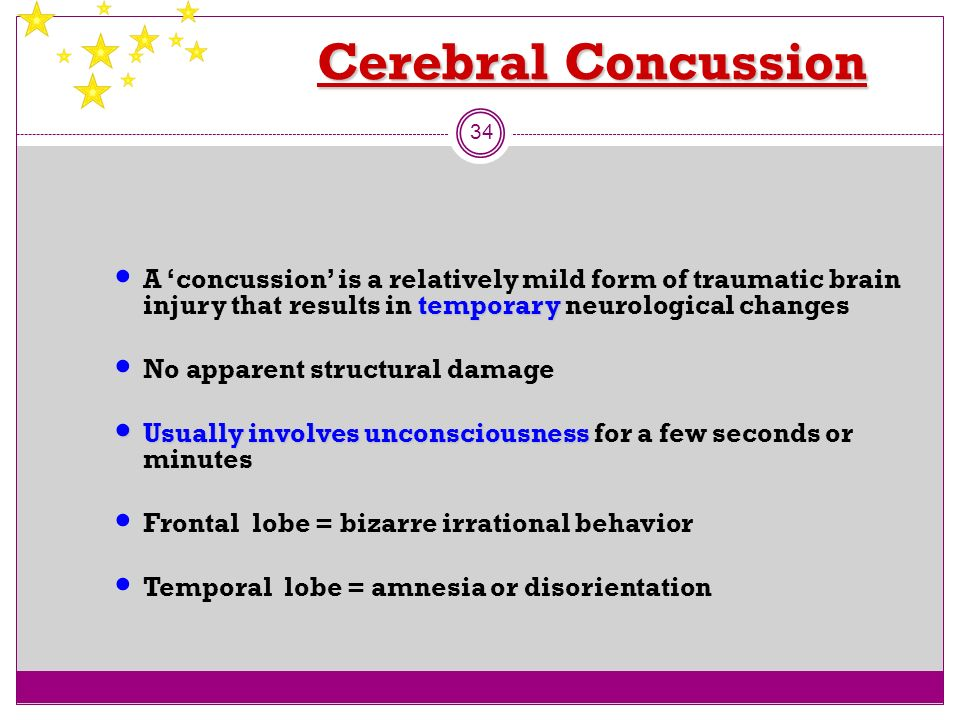 Cerebral ConcussionA 'concussion' is a relatively mild form of traumatic brain injury that results in temporary neurological changes.