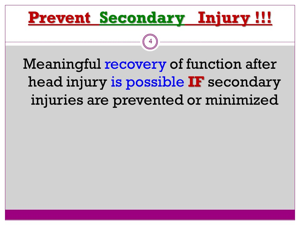 Prevent Secondary Injury !!!