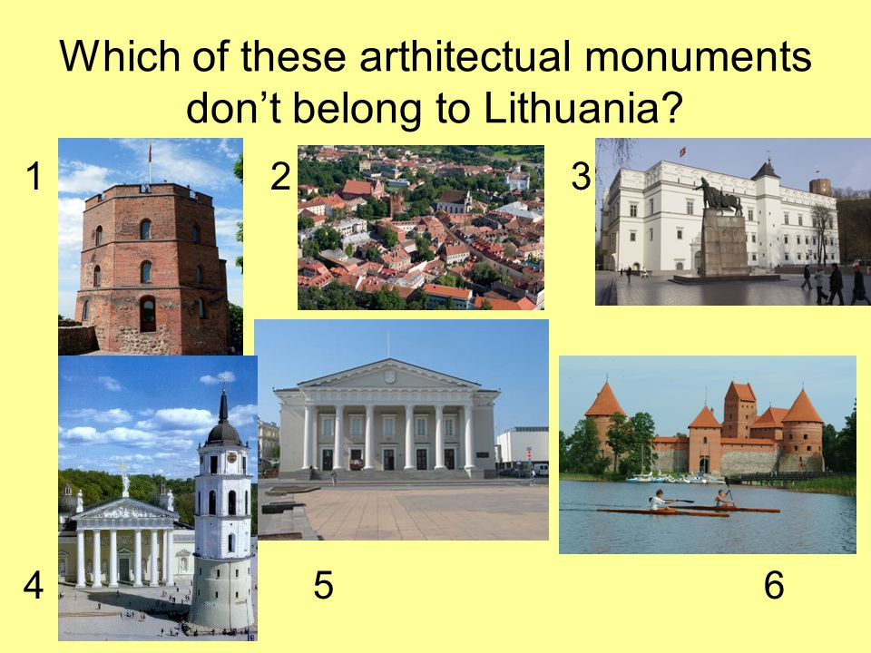 Which of these arthitectual monuments don't belong to Lithuania