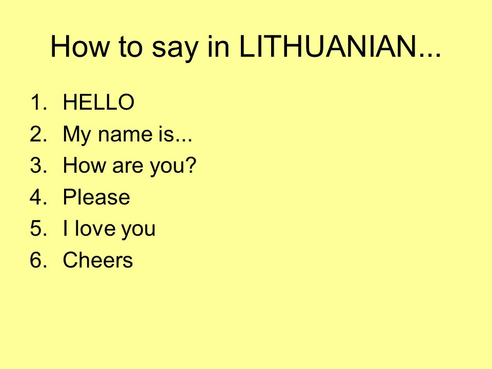 How to say in LITHUANIAN...
