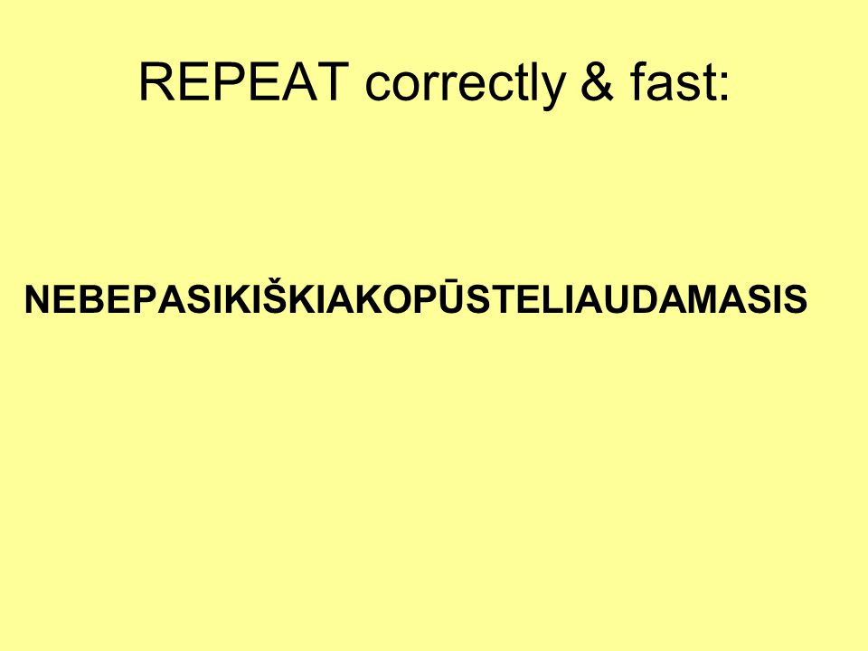 REPEAT correctly & fast: