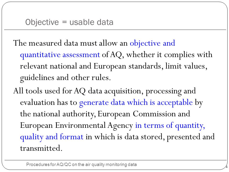 Objective = usable data