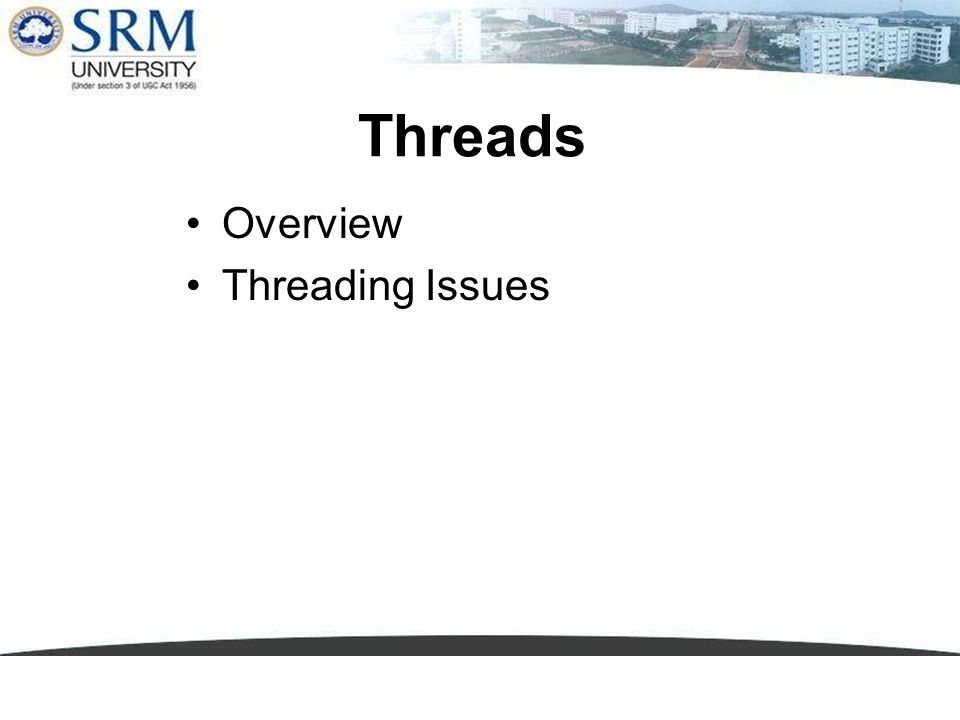 Threads Overview Threading Issues