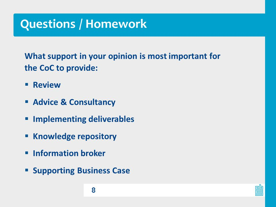 Questions / Homework What support in your opinion is most important for the CoC to provide: Review.