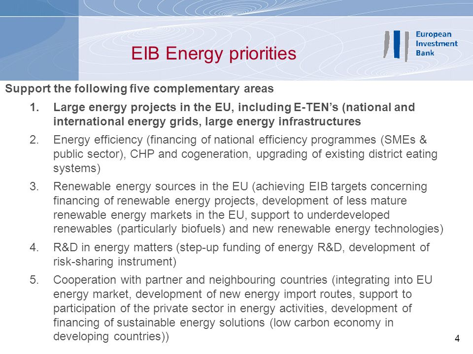 EIB Energy priorities Support the following five complementary areas