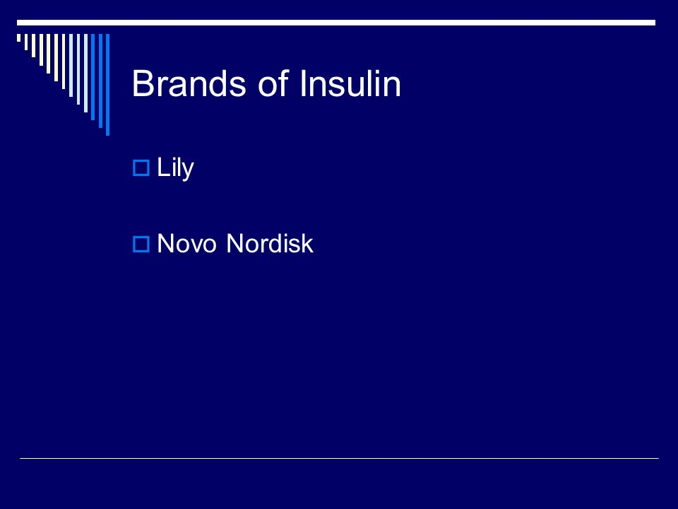 Brands of Insulin Lily Novo Nordisk