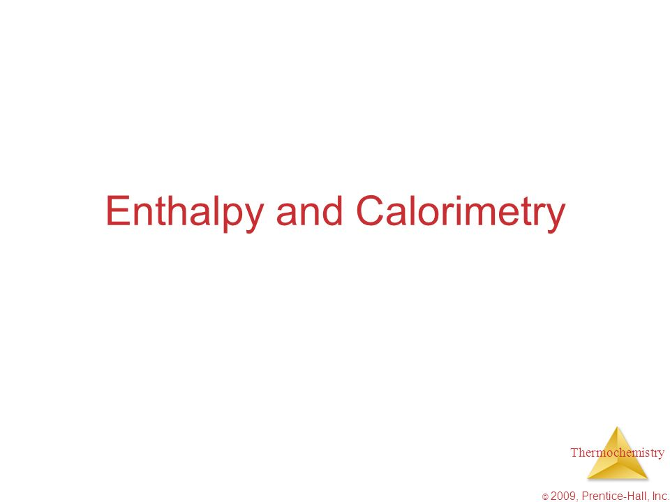 Enthalpy and Calorimetry