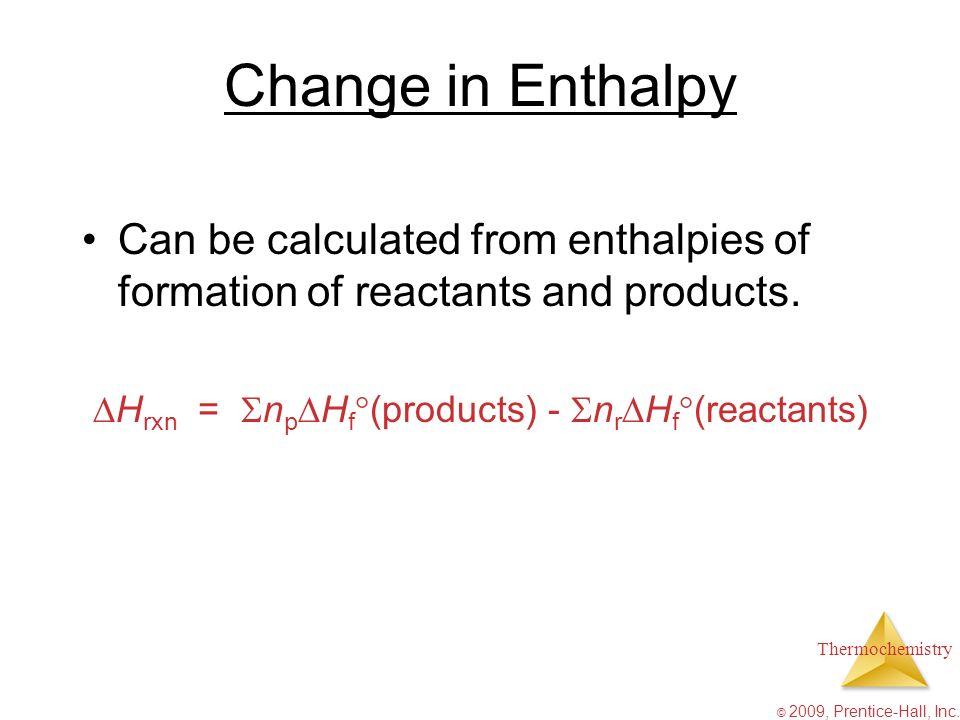 Hrxn = npHf(products) - nrHf(reactants)