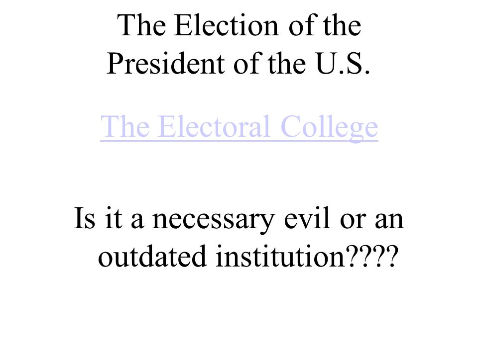 The Election of the President of the U.S.