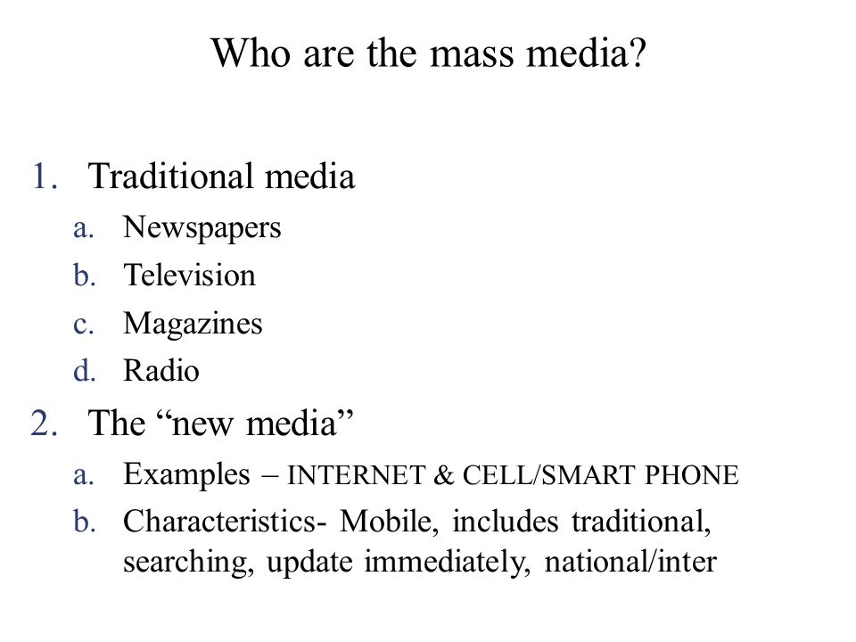 Who are the mass media Traditional media The new media Newspapers