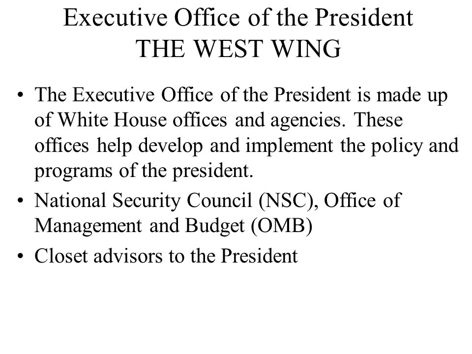 Executive Office of the President THE WEST WING