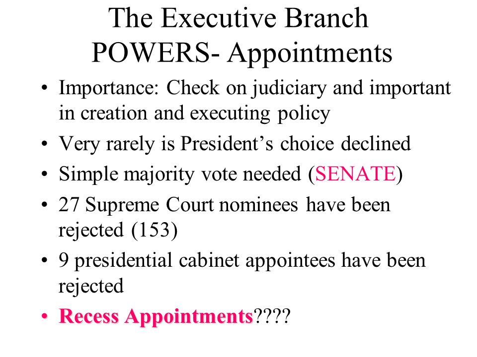 The Executive Branch POWERS- Appointments