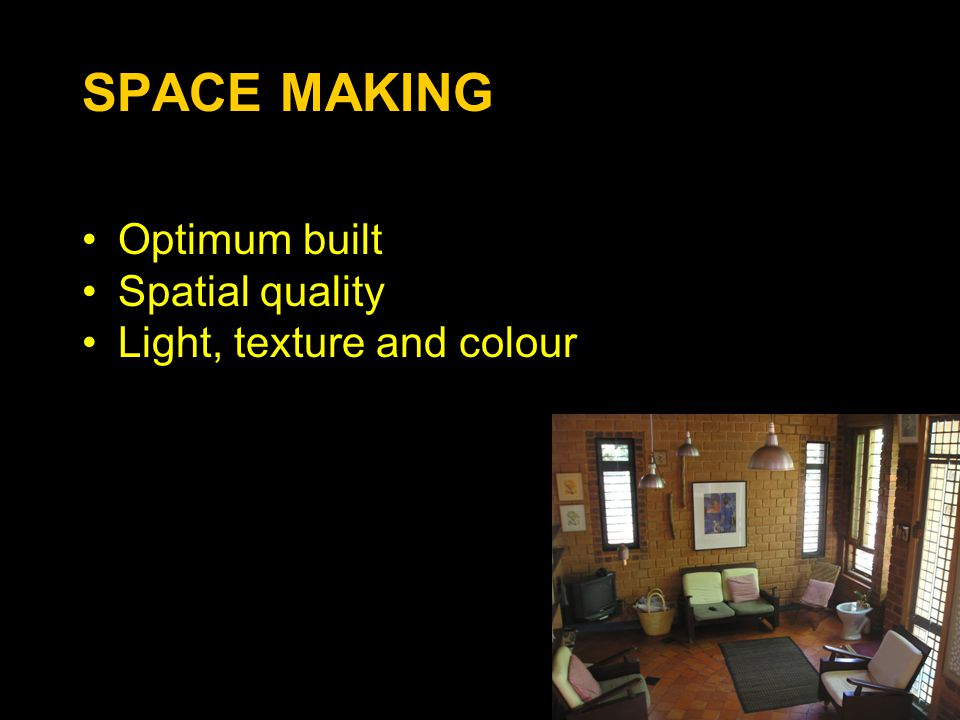 SPACE MAKING Optimum built Spatial quality Light, texture and colour