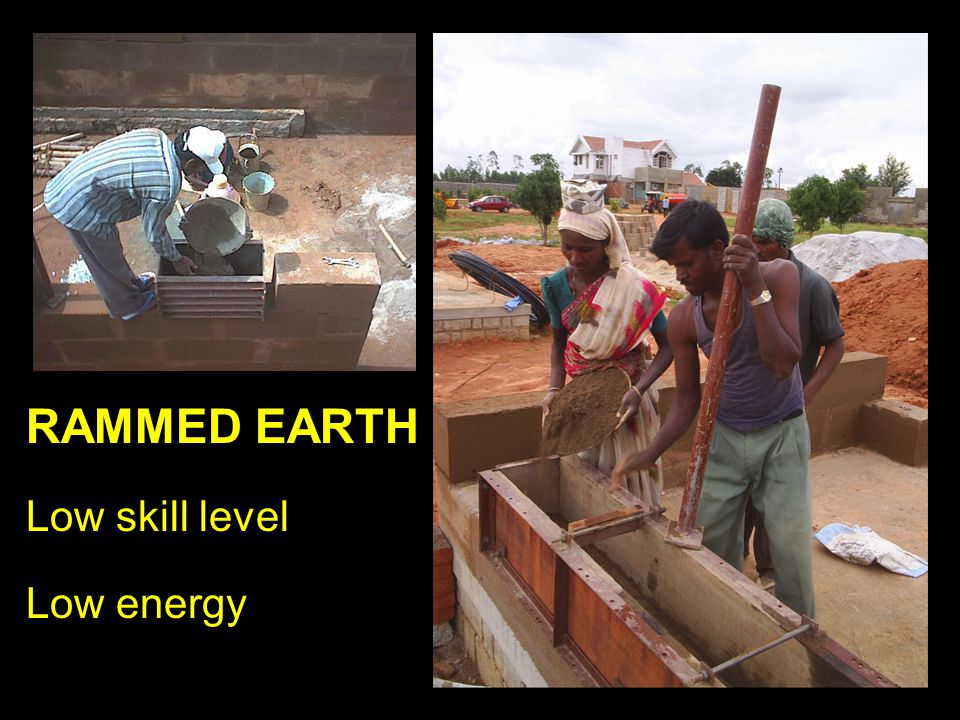 RAMMED EARTH Low skill level Low energy