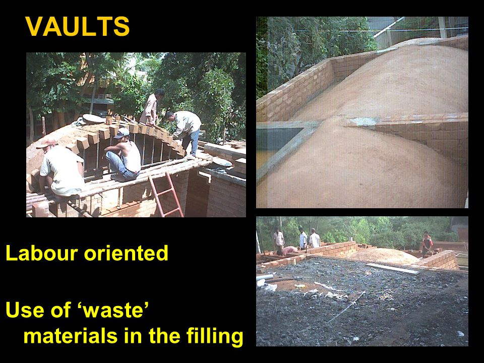 VAULTS Labour oriented Use of 'waste' materials in the filling