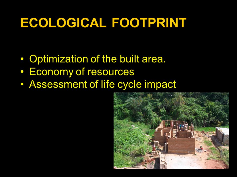 ECOLOGICAL FOOTPRINT Optimization of the built area.
