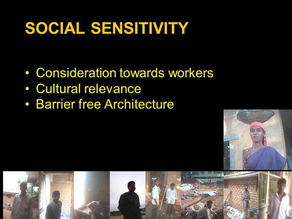 SOCIAL SENSITIVITY Consideration towards workers Cultural relevance