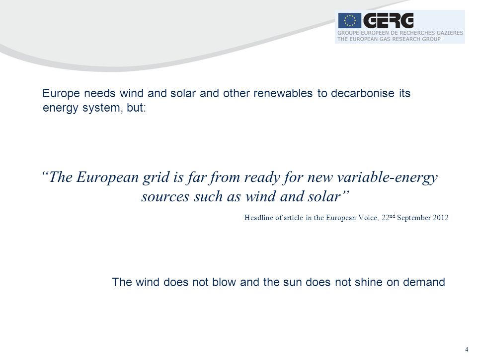 Europe needs wind and solar and other renewables to decarbonise its energy system, but: