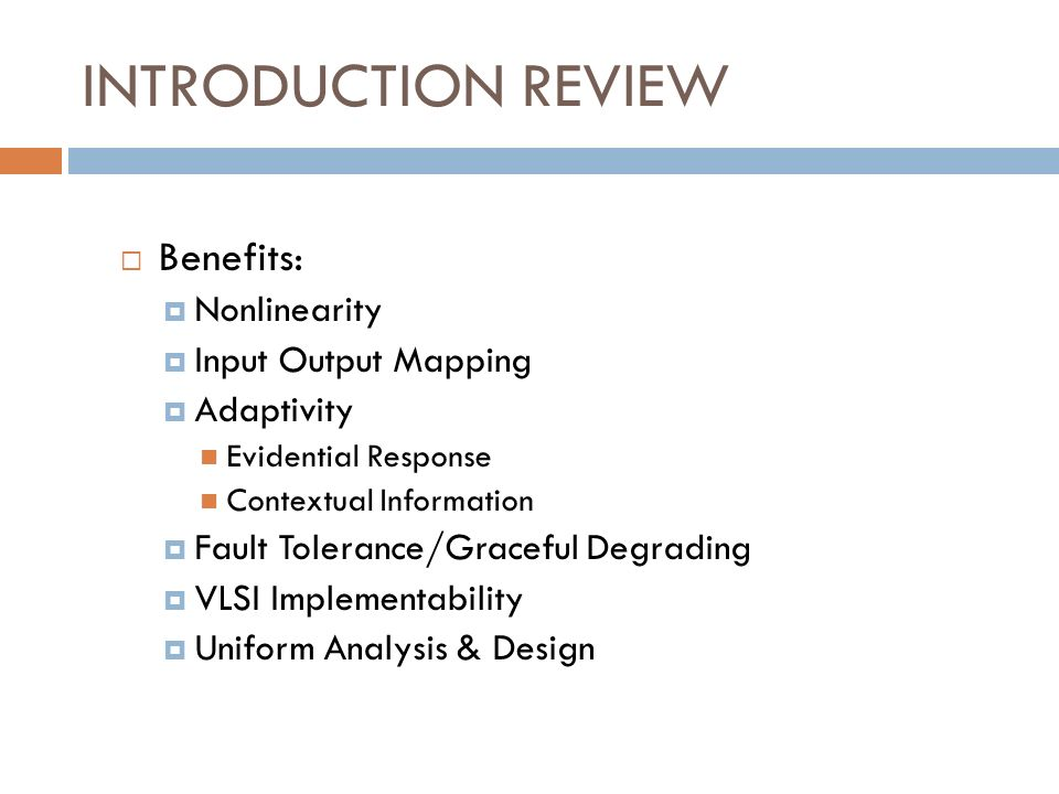 INTRODUCTION REVIEW Benefits: Nonlinearity Input Output Mapping