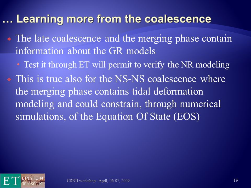 … Learning more from the coalescence