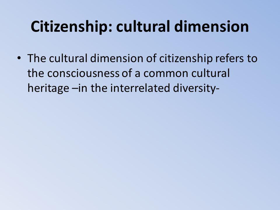 Citizenship: cultural dimension