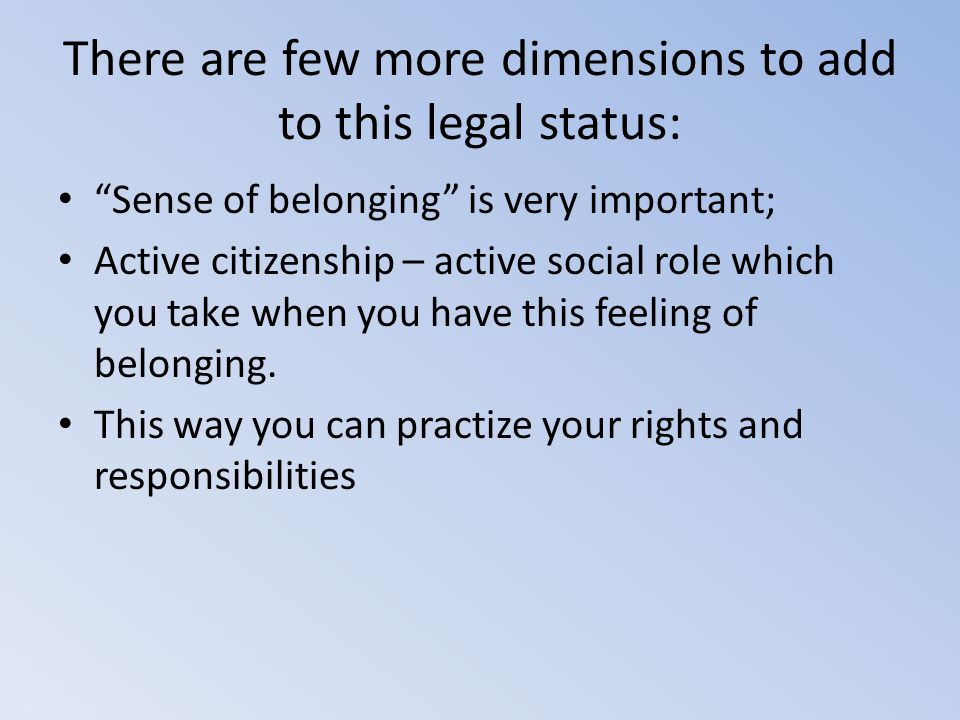 There are few more dimensions to add to this legal status: