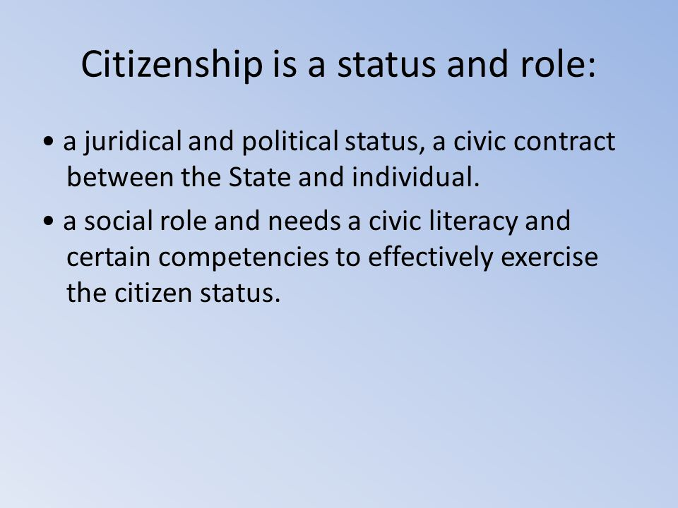 Citizenship is a status and role: