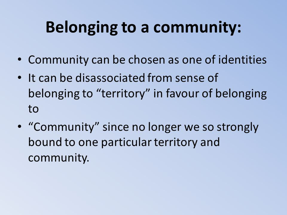 Belonging to a community: