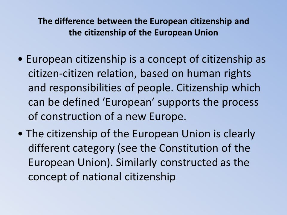 The difference between the European citizenship and the citizenship of the European Union