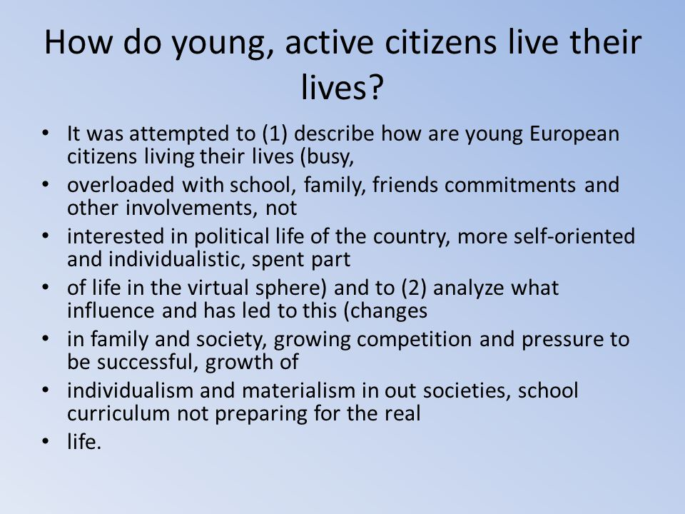 How do young, active citizens live their lives